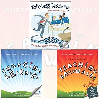 Outstanding Teaching and Talk-Less Teaching Collection 3 Books Bundle With gift journal (Teaching Backwards,Engaging Learners,Practice, Participation and Progress)