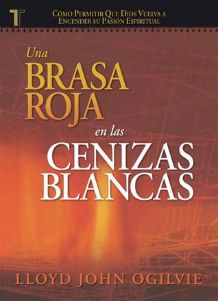 Una Brasa Roja En Las Cenizas Blancas (Red Ember, White Ashes): Spanish