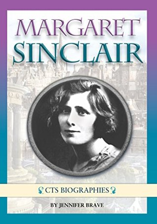 Margaret Sinclair: The Inspiring Story of an Ordinary Girl (Biographies)