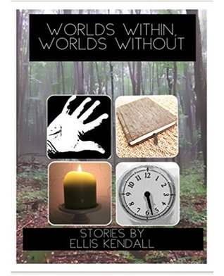 Worlds Within, Worlds Without: Stories
