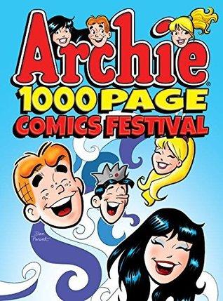 Archie 1000 Page Comics Festival (Archie 1000 Page Digests Book 17)