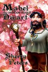 Mabel the Notorious Dwarf (Ballad of Mabel Goldenaxe Book 3)