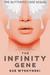 The Infinity Gene