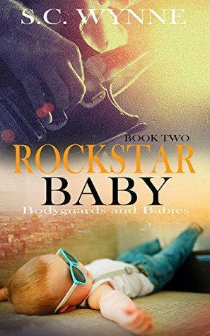 Recent Release Review: Rockstar Baby (Bodyguards and Babies #2) by S.C. Wynne