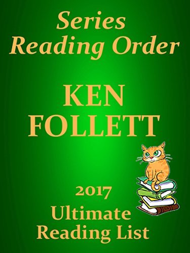 KEN FOLLETT CHECKLIST SUMMARIES - PILLARS OF THE EARTH, STANDALONE NOVELS, APPLES CARSTAIRS - UPDATED 2017: READING LIST, SUMMARIES AND READER CHECKLIST ... FICTION (Ultimate Reading List Book 31)