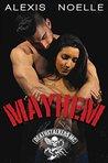 Mayhem by Alexis Noelle