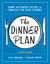 The Dinner Plan: The Keepers Guide to Mastering Weeknight Meals and More