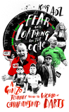 Fear and Loathing on the Oche: A Gonzo Journey Through the World of Championship Darts (Shortlisted for the 2018 William Hill Sports Book of the Year)