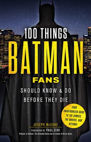 100 Things Batman Fans Should Know Do Before They Die