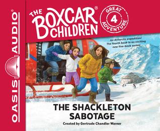 The Shackleton Sabotage (The Boxcar Children Great Adventure #4)