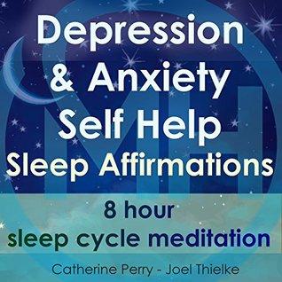 Depression Anxiety Self Help Sleep Affirmations By Joel Thielke