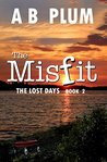 The Lost Days (The MisFit, #2)