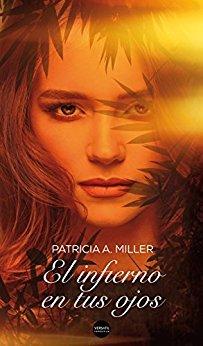 El infierno en tus ojos, Patricia A. Miller