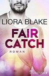 Fair Catch by Liora Blake