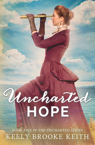 Uncharted Hope by Keely Brooke Keith