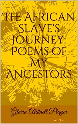 The African Slave's Journey : Poems of My Ancestors