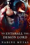 To Enthrall the Demon Lord by Nadine Mutas