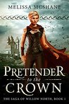 Pretender to the Crown (The Saga of Willow North #1)