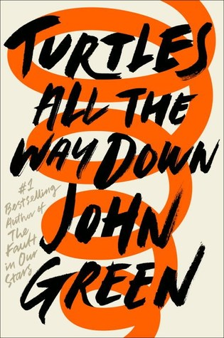 Turtles All the Way Down, John Green, Book Review