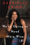 We're Going to Need More Wine: Stories