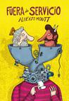 Fuera de Servicio by Alberto Montt