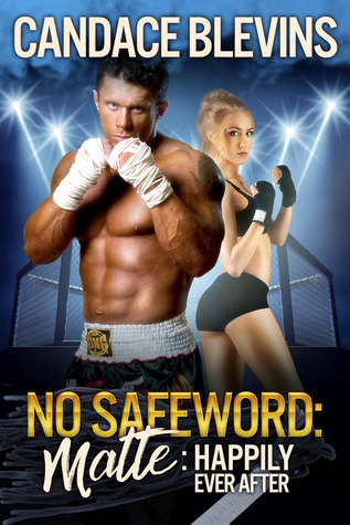 No Safeword Matte: Happily Ever After (Safeword, #8)