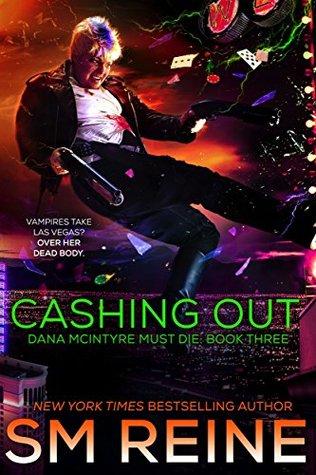 Cashing Out (Dana McIntyre Must Die #3)