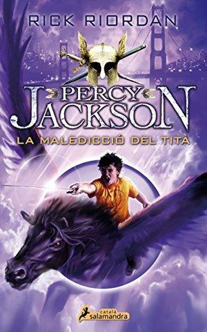 La maledicció del tità : Percy Jackson i els Déus de l'Olimp III