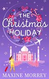 The Christmas Holiday by Maxine Morrey