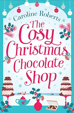 The cosy christmas chocolate shop by caroline roberts the cosy christmas chocolate shop fandeluxe Gallery