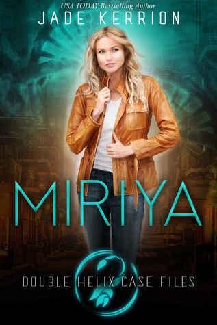 Miriya (Double Helix Case Files, #1)