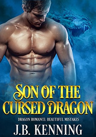 Son of the Cursed Dragon: Dragon Shifter Romance - Magic Fantasy and Suspense Novel with Demons, Love and Unexpected Encounters