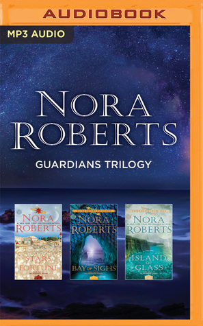 Nora Roberts Guardians Trilogy: Stars of Fortune, Bay of Sighs, Island of Glass