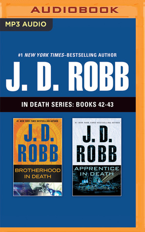 J. D. Robb In Death Series: Books 42-43: Brotherhood in Death, Apprentice in Death