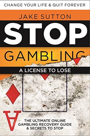 Stop Gambling: A License to Lose