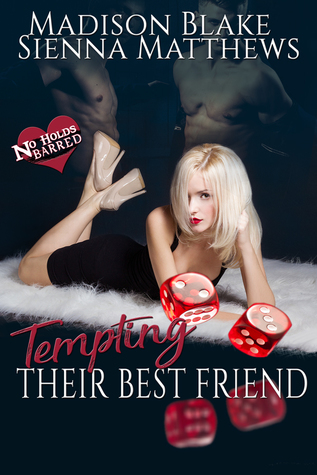 Tempting Their Best Friend (No Holds Barred Book 1)