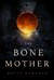The Bone Mother by David Demchuk