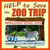 Help to Save the Zoo Trip: Interactive Picture Book with Activities/Games for ages 3-8 (Bedtime, Beginner Readers). Get the animals; panda, monkey, giraffe, elephant back where they belong. (#2)