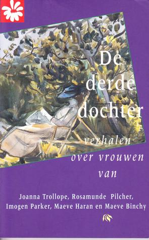 De Derde Dochter: Verhalen over Vrouwen van Vijf Auteurs
