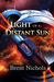 Light of a Distant Sun by Brent Nichols