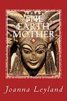 The Earth Mother (The Goddess Trilogy Book 3)