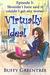 Virtually Ideal Episode 5: ...