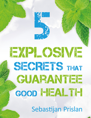 5-explosive-secrets-that-guarantee-good-health