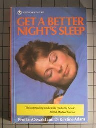Get a Better Nights Sleep: Insomnia (Positive Health Guide)