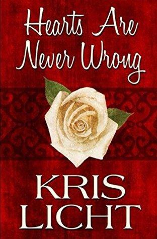 Hearts Are Never Wrong (Hearts Are Never Wrong/Love, Not Blood Book 1)