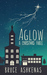 Aglow A Christmas Fable by Bruce Ashkenas