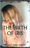 The birth of Iris: