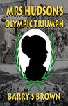 Mrs Hudson's Olympic Triumph: Fifth in the Mrs. Hudson of Baker Street Series