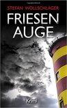 Friesenauge by Stefan Wollschläger