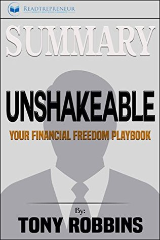 Summary: Unshakeable: Your Financial Freedom Playbook